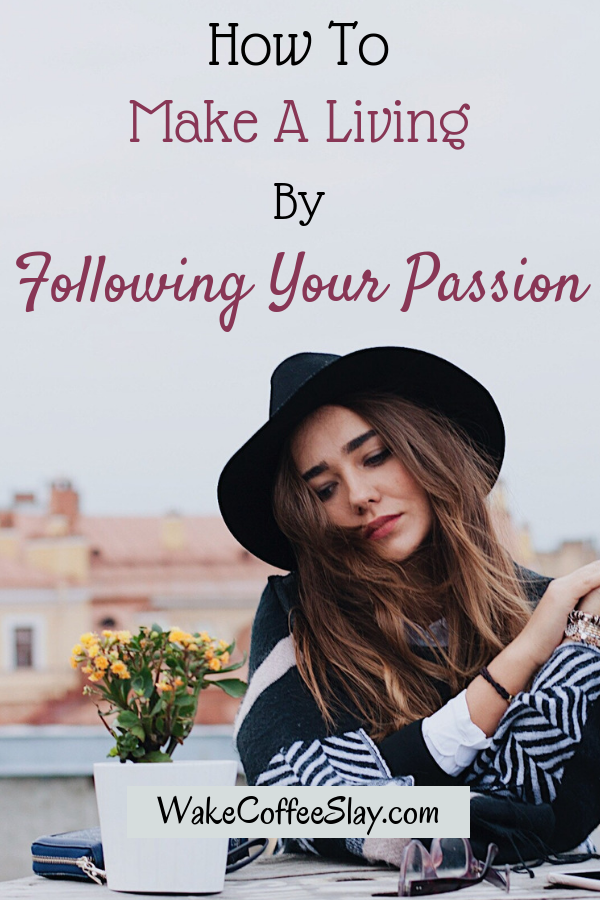 Yes, you CAN have a passion and make a great living from it. Check out this article to see how it's done!
