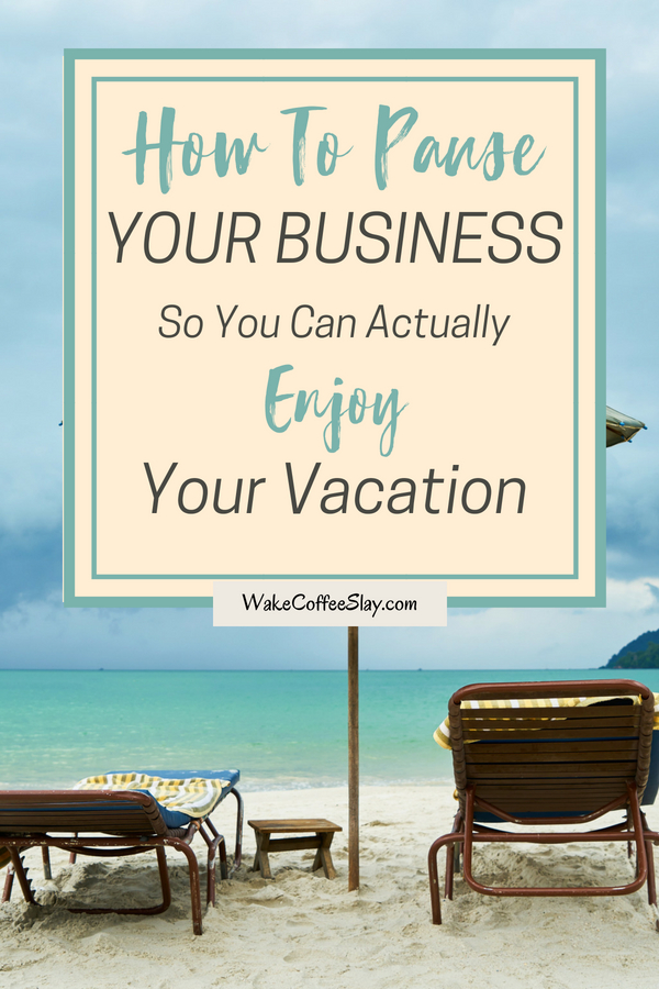 How to vacation as an entrepreneur