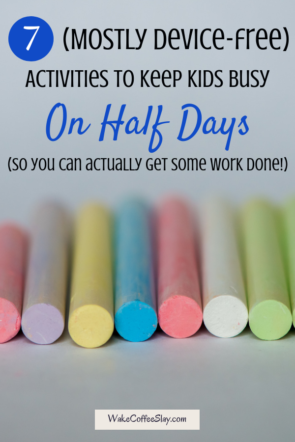 Here are 7 creative ways to keep kids busy on half days - so you can actually get some work done!