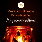 25 Easy Halloween Decorations for Busy Working Moms