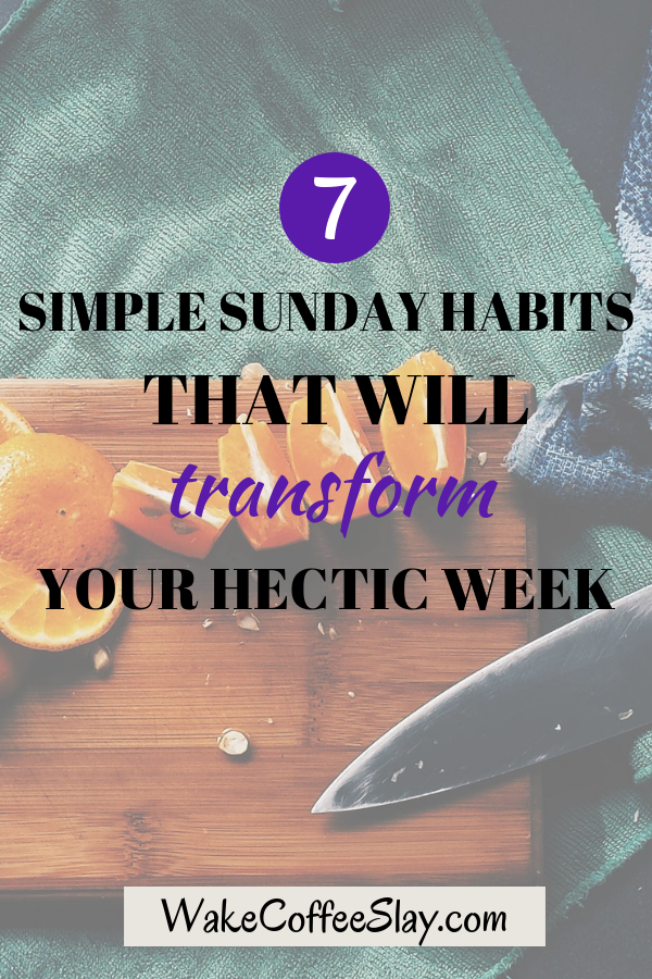 Sunday habits that will make your life easier