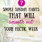 7 Simple Things To Do On Sundays That Will Smooth Out Your Hectic Week